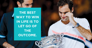Federer let go of the outcome